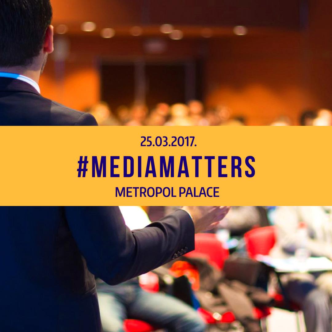 Pozivamo Vas na prvu Media Matters konferenciju 25.3.2017. u hotelu Metopol Palace