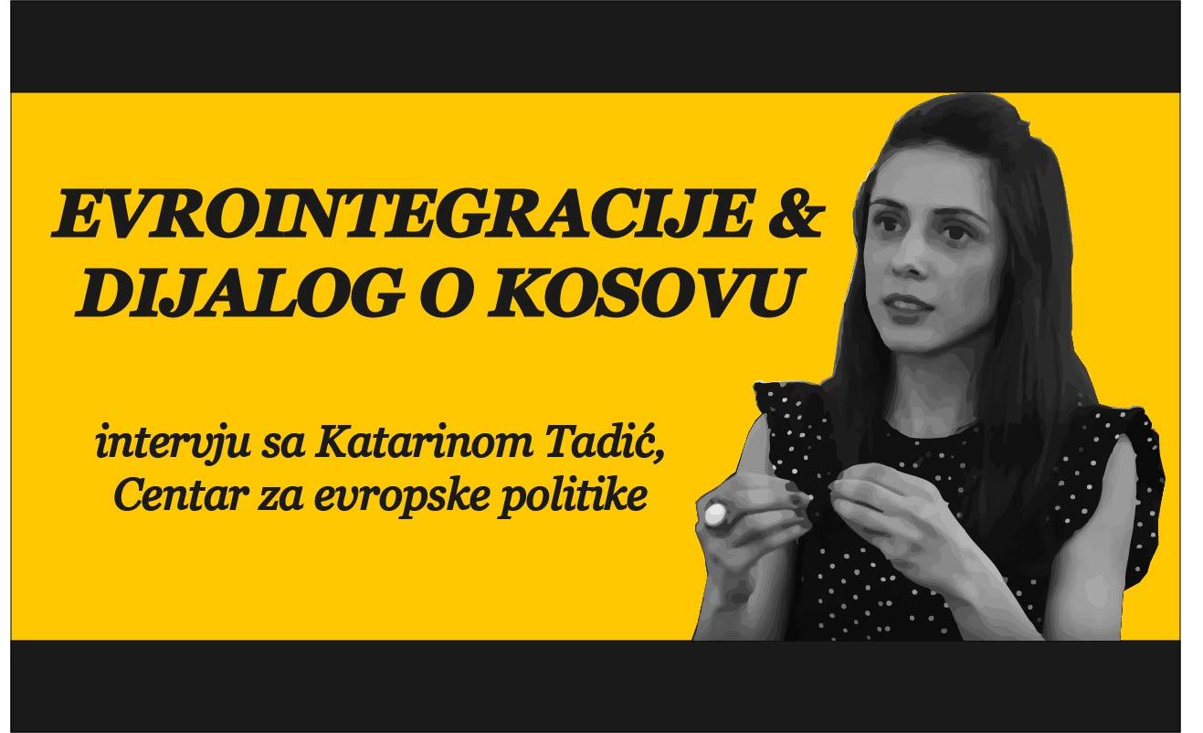 Evrointegracije i dijalog o Kosovu – intervju sa Katarinom Tadić